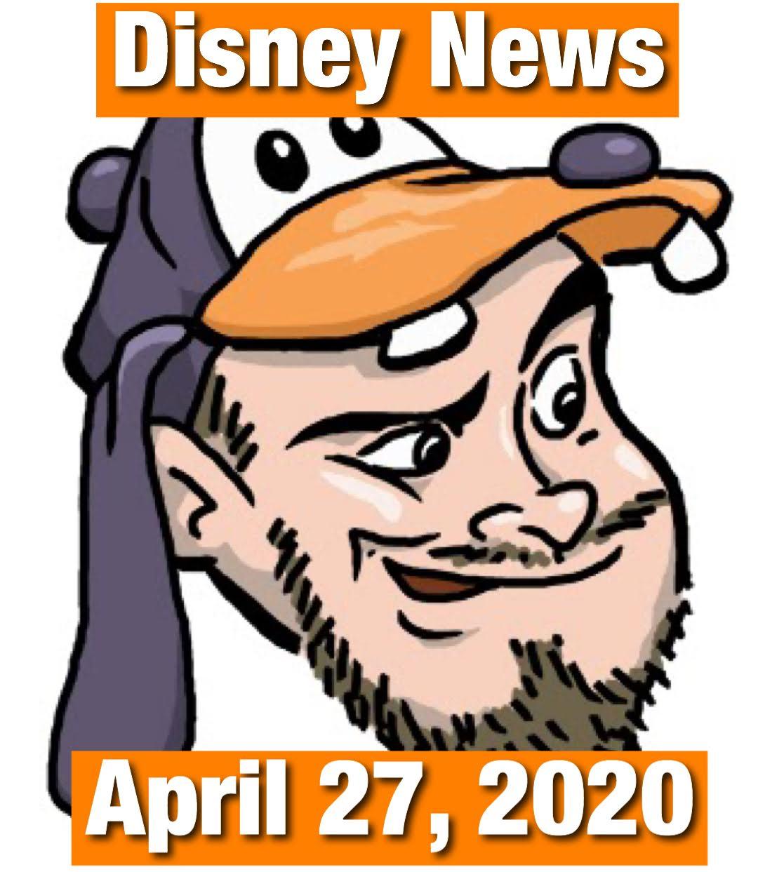Disney News For 4/27/2020