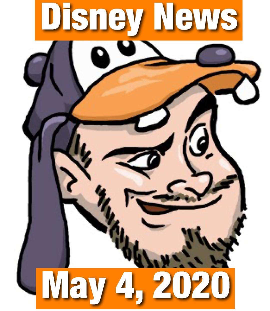 Disney News For 5/4/2020