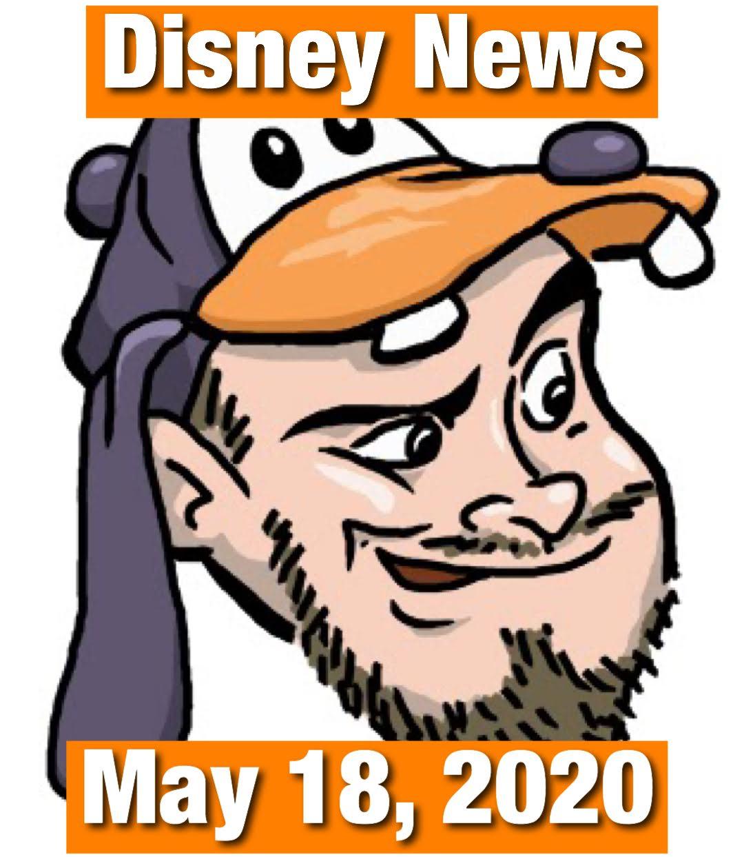 Disney News for 5/18/2020