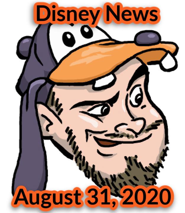 Disney News For 8/31/2020