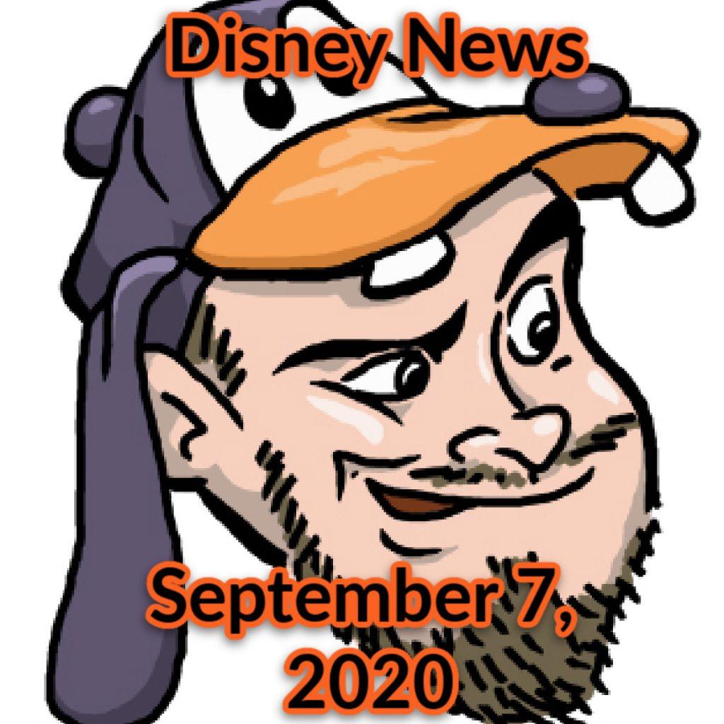 Disney News For 9/7/2020