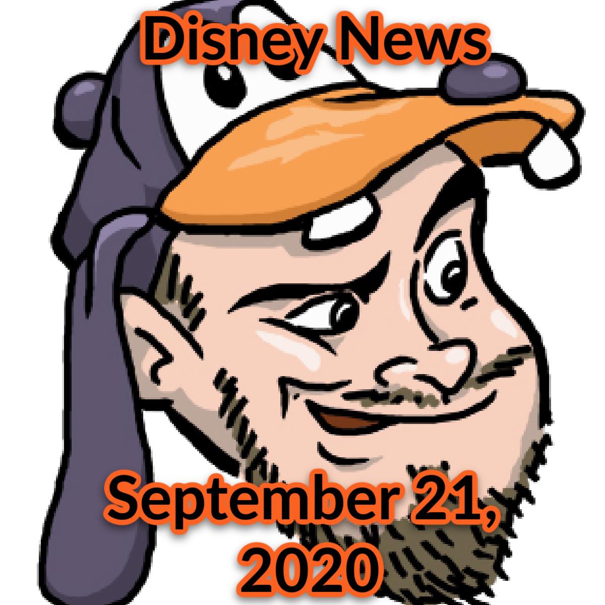 Disney News For 9/21/2020